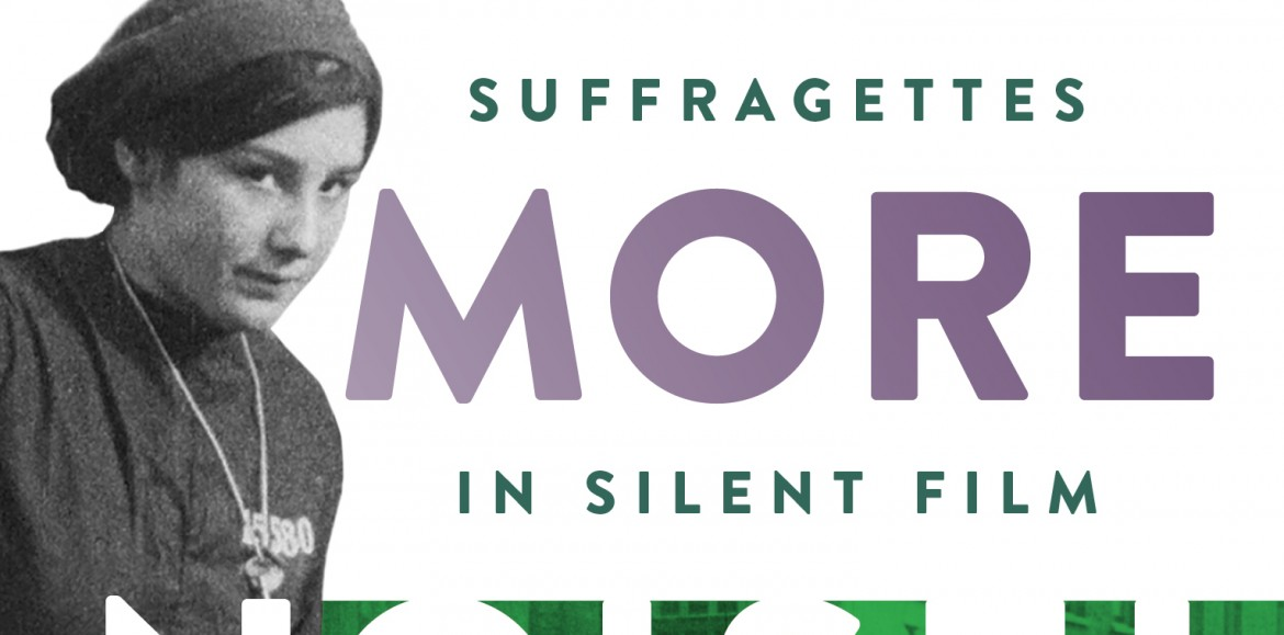 Making Yet More Noise: Interviewing the Women Behind the New BFI Suffragettes in Silent Film Collection