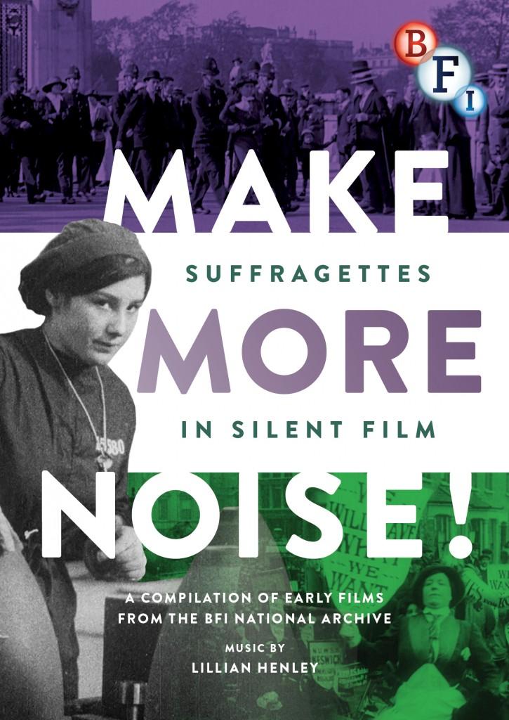 Make More Noise! Suffragettes in Silent Film 1899–1917 UK BFI DVD