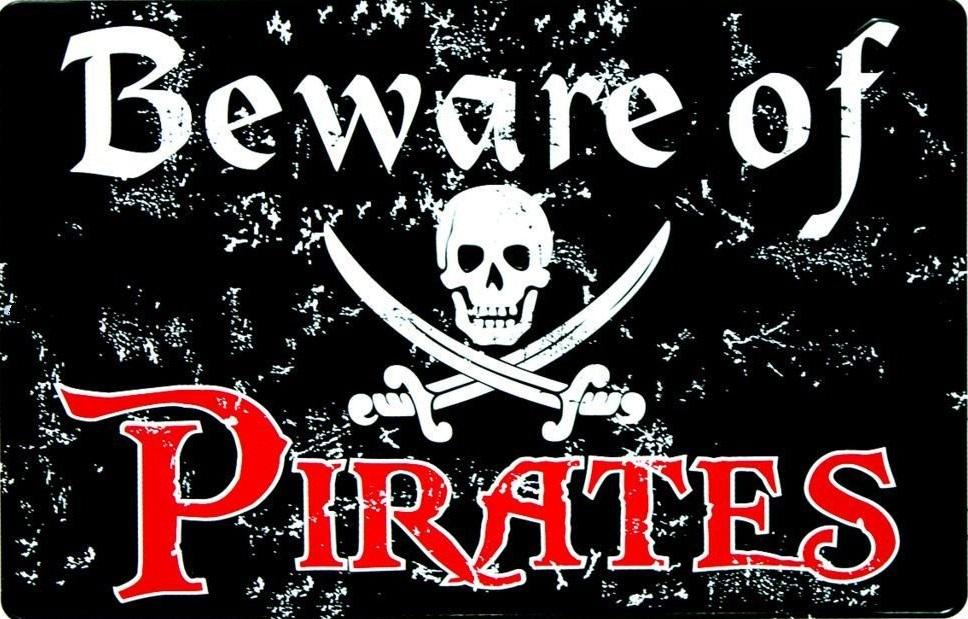 Beware of Pirates sign 3