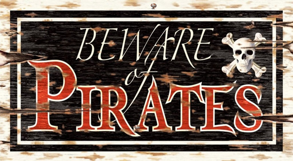 Beware of Pirates sign