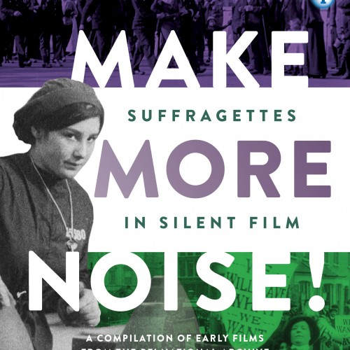 Make More Noise! Suffragettes in Silent Film – New BFI DVD Collection
