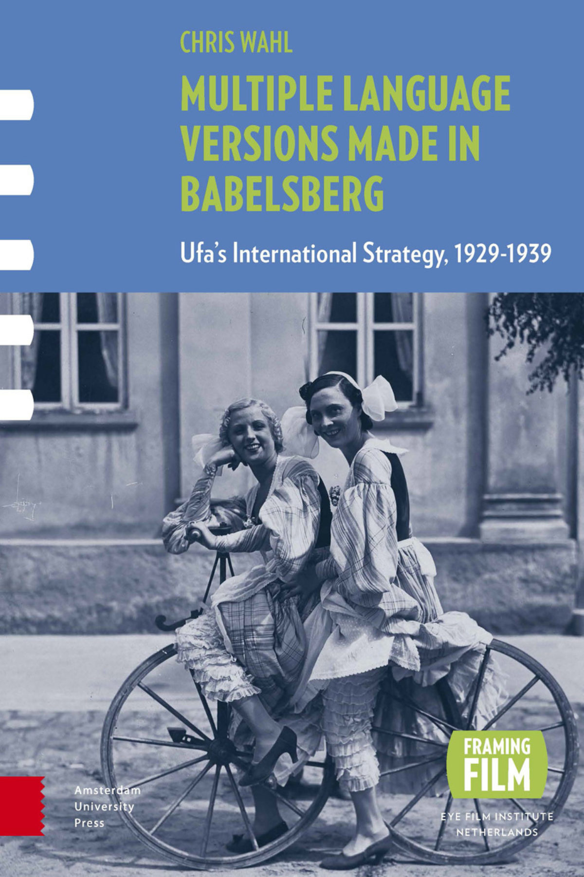 Multiple Language Versions Made in Babelsberg: Ufa's International Strategy, 1929-1939 (2015) by Chris Wahl