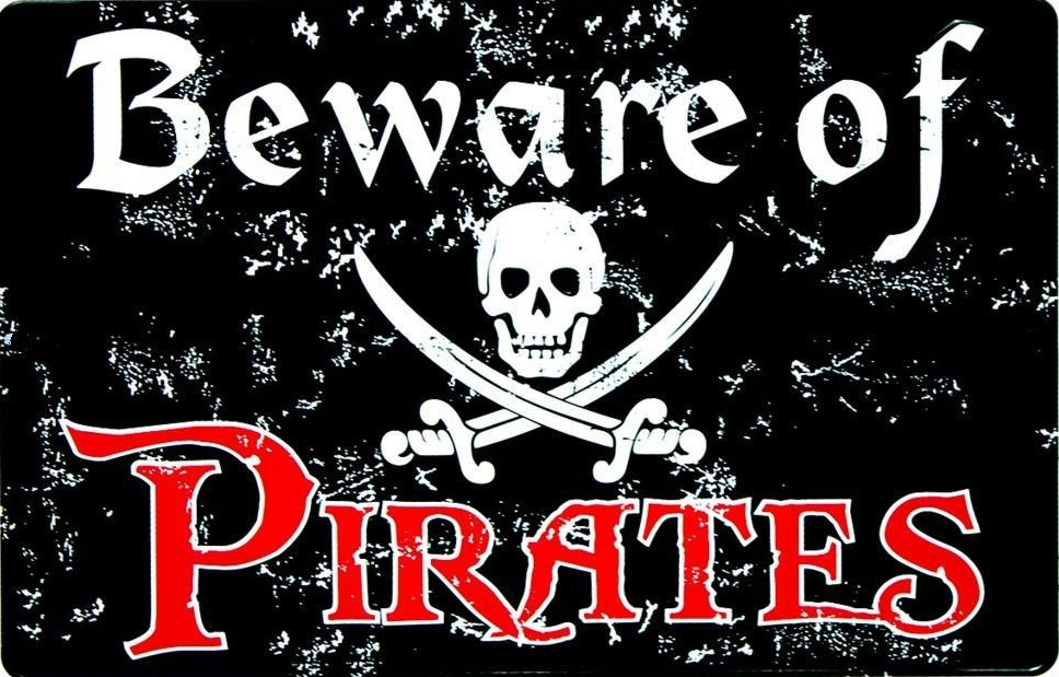 Beware of Pirates sign 3