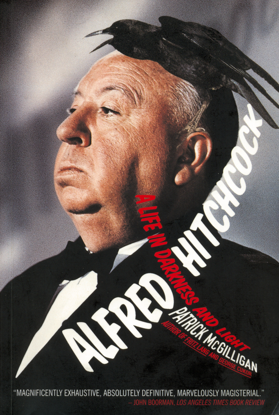 Alfred Hitchcock: A Life in Darkness and Light (2003) by Patrick McGilligan